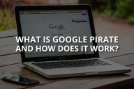 What is Google Pirate and How Does It Work?