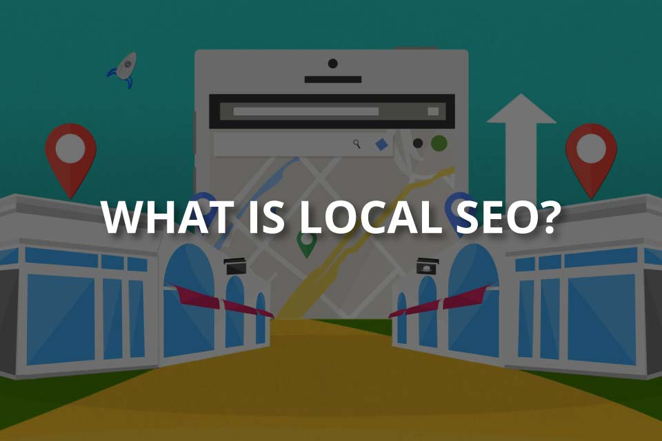 What Is Local SEO? (Local Searches)