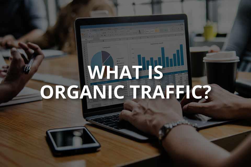 What Is Organic Traffic? (+Benefits)