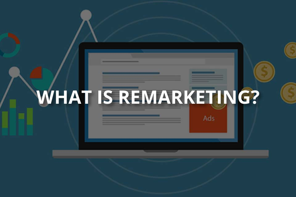 What is Remarketing? (+Remarketing Types)