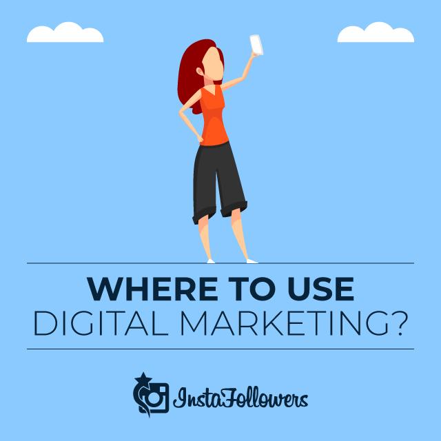 Where to Use Digital Marketing