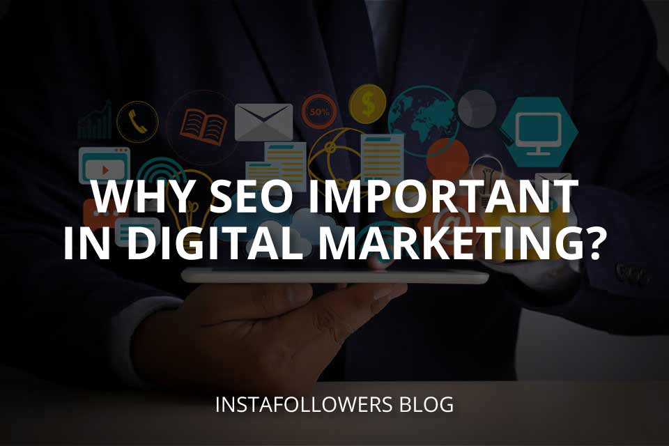 Why Is SEO Important in Digital Marketing?