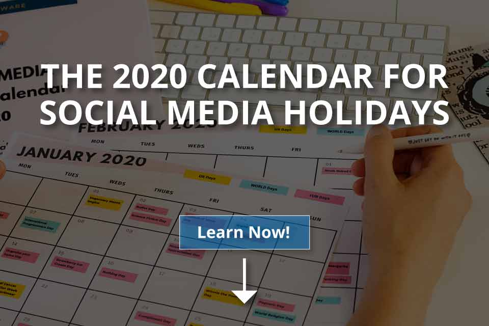 The 2020 Calendar for Social Media Holidays
