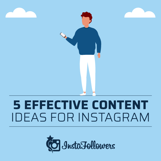 5 Effective Content Ideas for Instagram