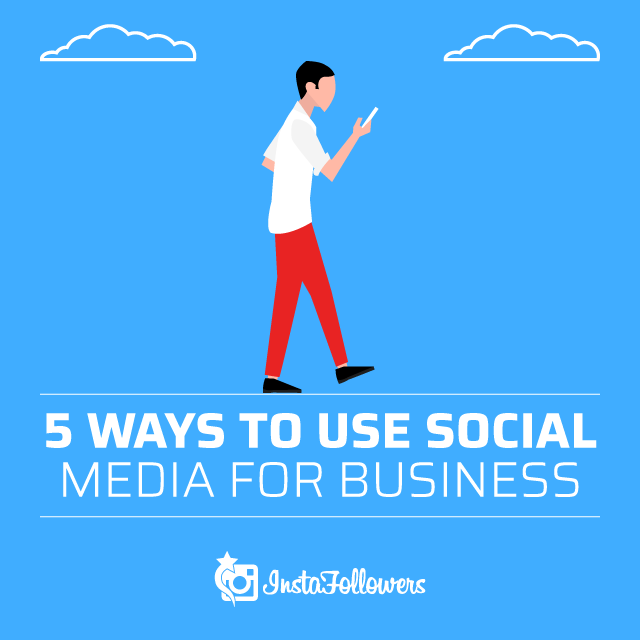 5 Ways to Use Social Media for Business