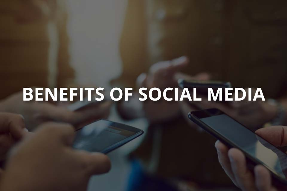 Benefits of Social Media (From Different Aspects)