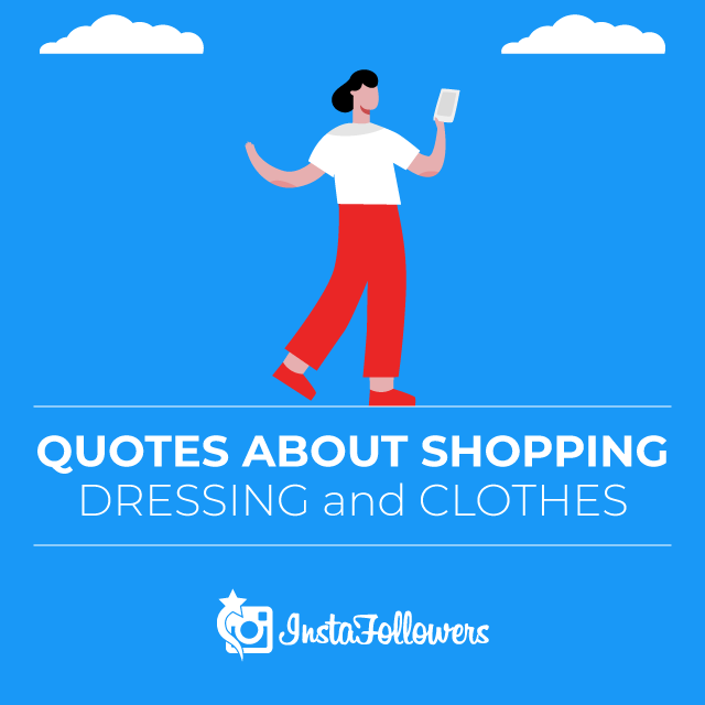 Fashion Quotes About Shopping, Dressing, and Clothes