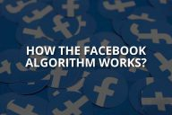 How the Facebook Algorithm Works?