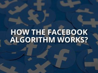 How the Facebook Algorithm Works?