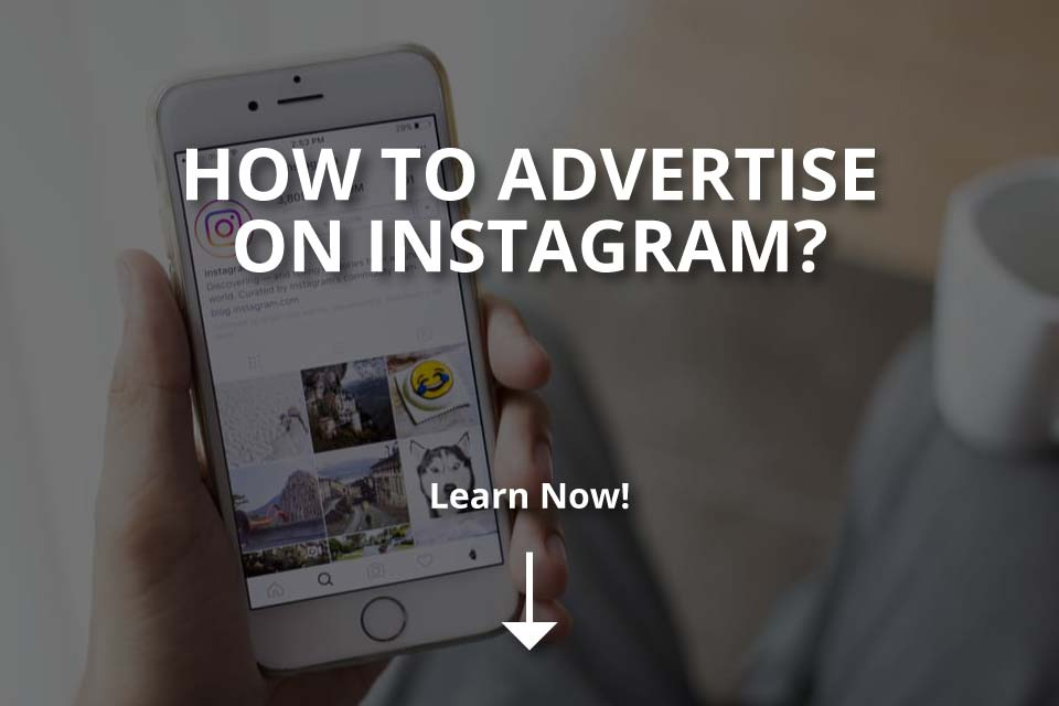 How to Advertise on Instagram? (Using Instagram Ads)