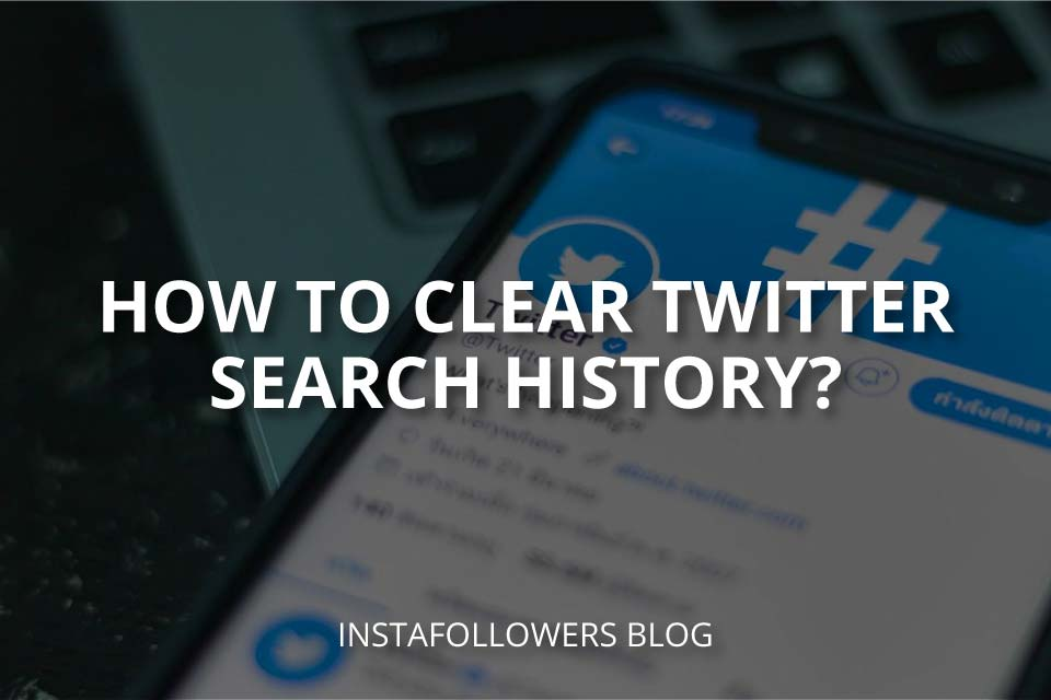 How to Clear Twitter Search History?