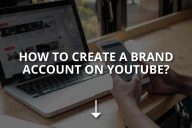 How to Create a Brand Account on YouTube?