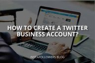 How to Create a Twitter Business Account?