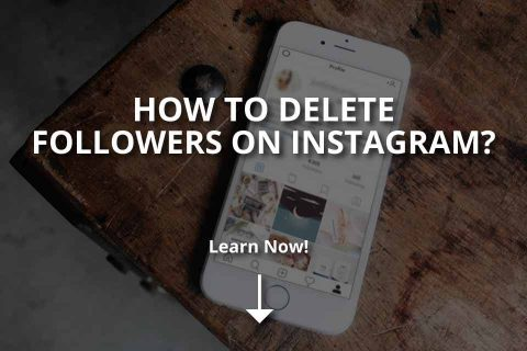 How to Delete Followers on Instagram? (2020)