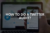 How to Do a Twitter Audit? (Guide & Tools)