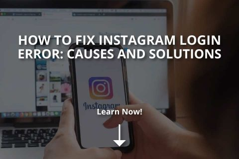 How to Fix Instagram Login Error: Causes & Solutions