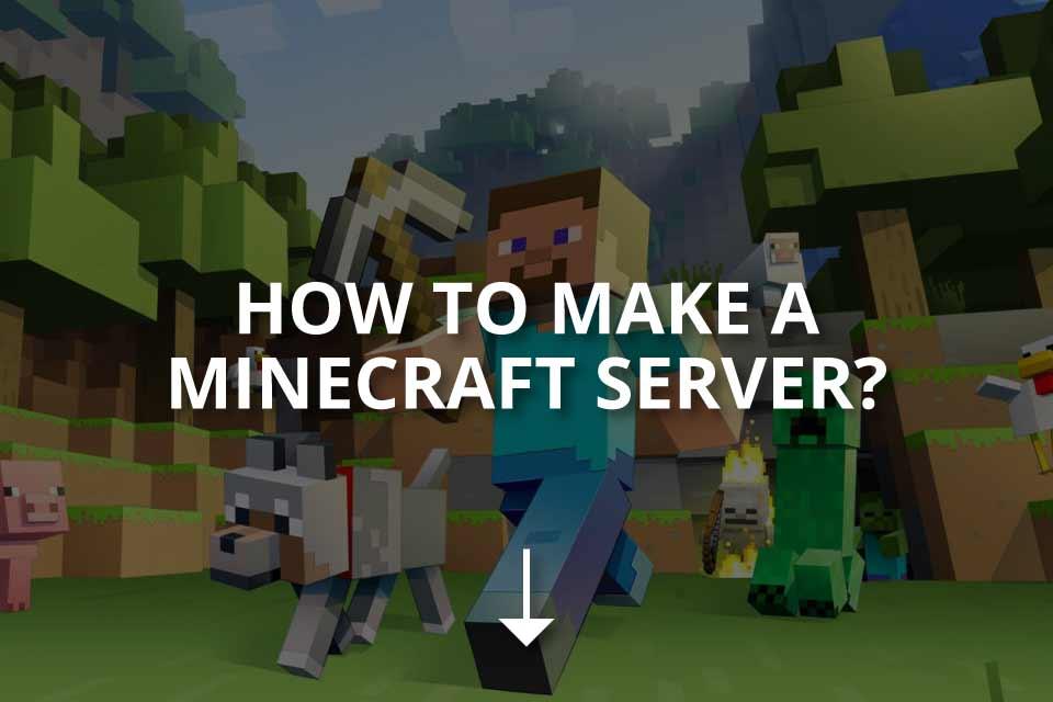How to Make a Minecraft Server? (Free & Paid Servers)