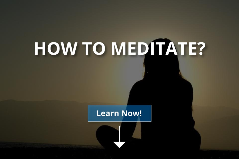 How to Meditate? (Everything You Need for Meditation)
