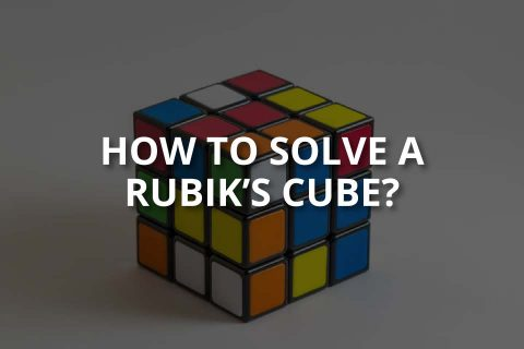 How to Solve a Rubik's Cube? (History & Solving Tips)