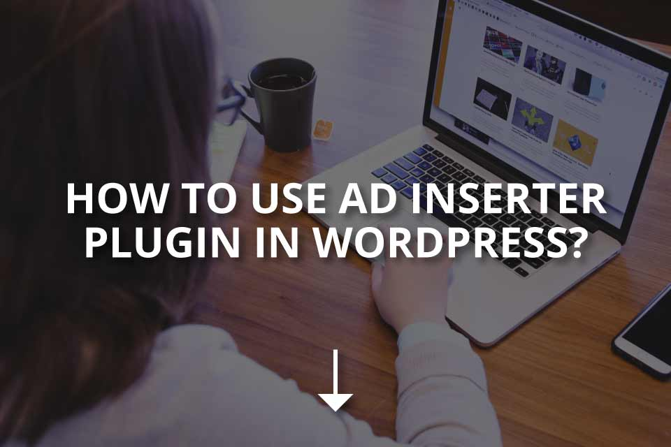 How to Use Ad Inserter Plugin in WordPress?