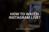 How to Watch Instagram Live? (On PC & Mobile)