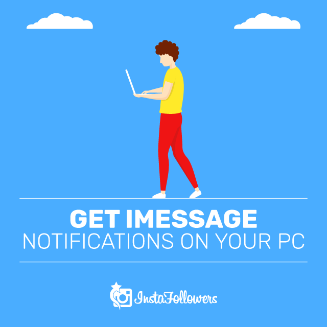 Get iMessage Notifications on Your PC