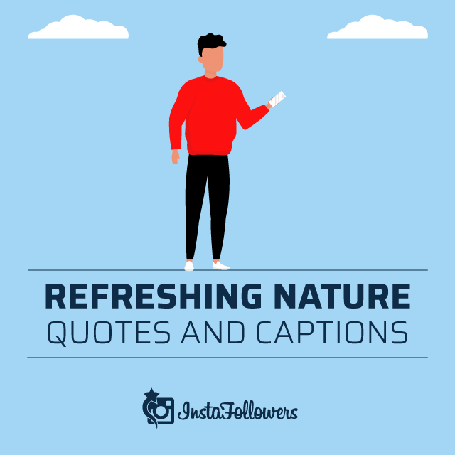 Refreshing Nature Quotes and Captions