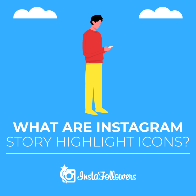 What Are Instagram Story Highlight Icons