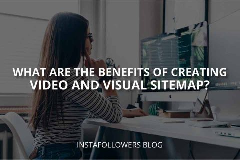 The Benefits of Creating Video and Visual Sitemap