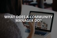 What Does a Community Manager Do?