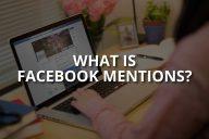 What Is Facebook Mentions? (Facebook Creator Studio)