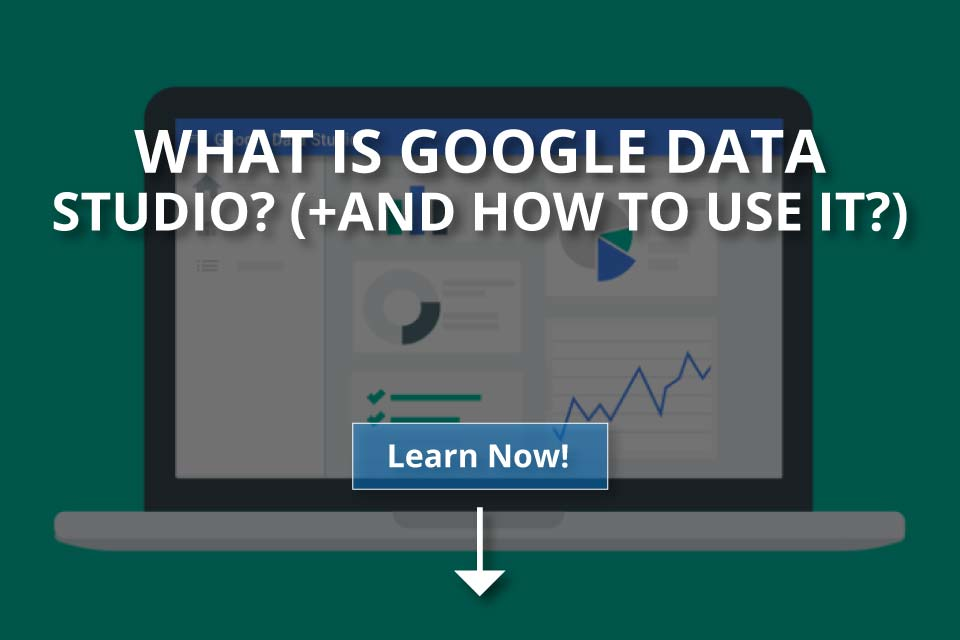 What is Google Data Studio? (+And How to Use It?)