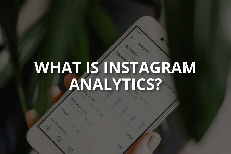 What is Instagram Analytics? (Best Analysis Tools)