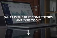 The 5 Best Competitor Analysis Tools