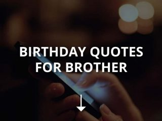 Birthday Quotes for Brother to Use on Instagram