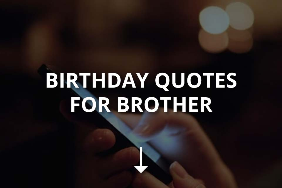 Birthday Quotes For Brother To Use On Instagram Instafollowers