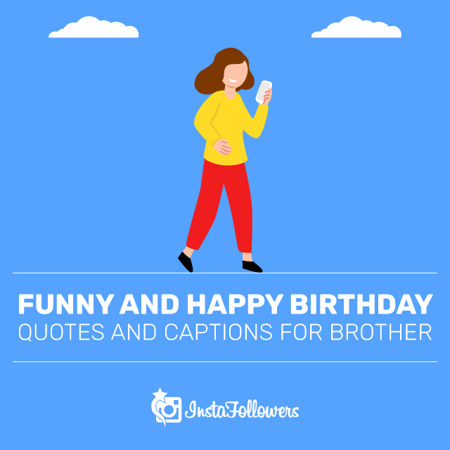 Funny and Happy Birthday Quotes for Brother
