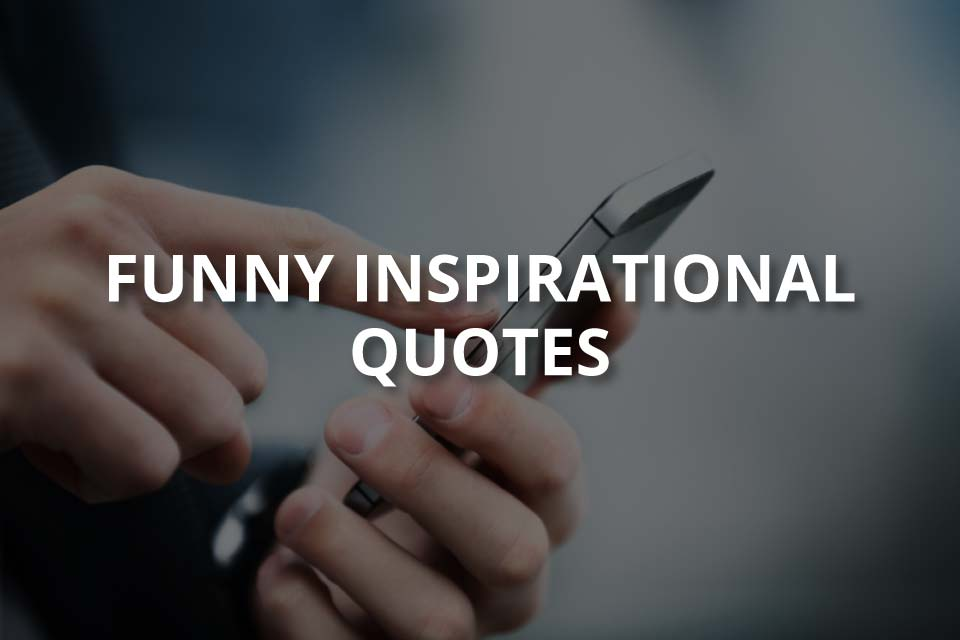 Funny and Inspirational Quotes for Instagram