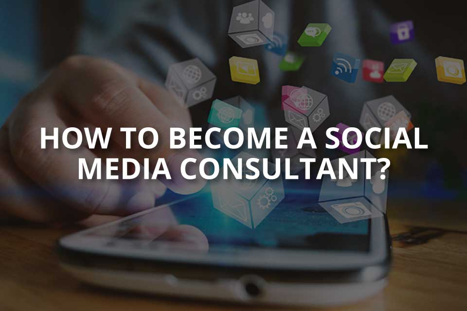 How to Become a Social Media Consultant?