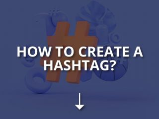 How to Create a Hashtag? (On Different Platforms)