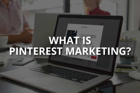 What Is Pinterest Marketing? (&Pinterest Ads)