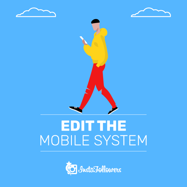 Edit the Mobile System