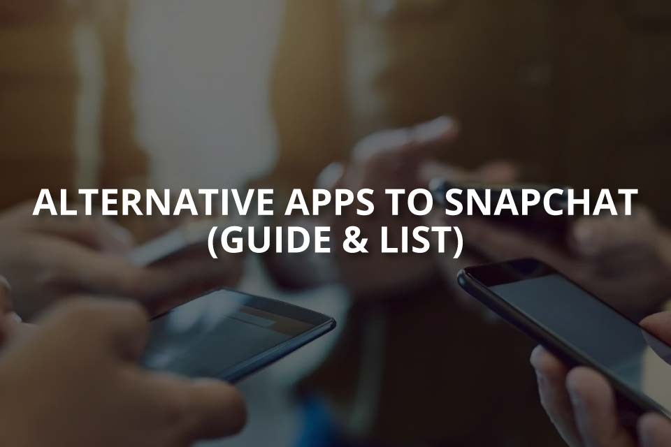 Alternative Apps to Snapchat (Guide & List)