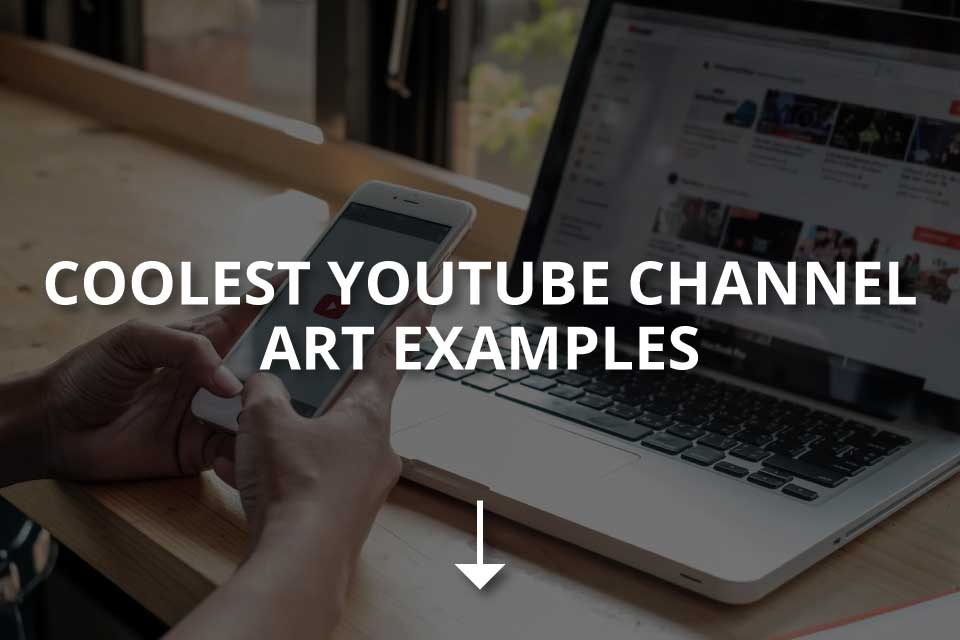 Coolest YouTube Channel Art Examples