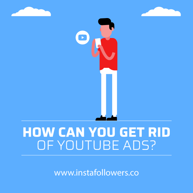 How Can You Get Rid of YouTube Ads