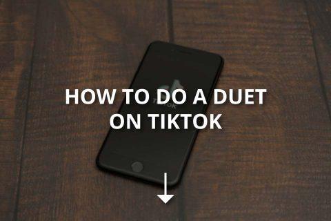 How to Do a Duet on TikTok? (&Disabling Duet)