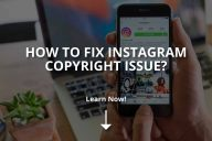 How to Fix Instagram Copyright Issue?