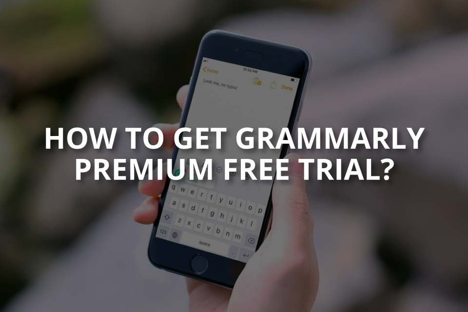 How to Get Grammarly Premium Free Trial?