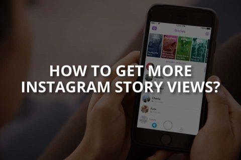 How to Get More Instagram Story Views?
