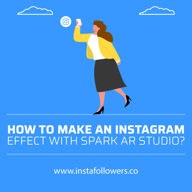 how to make an instagram effect with spark ar studio
